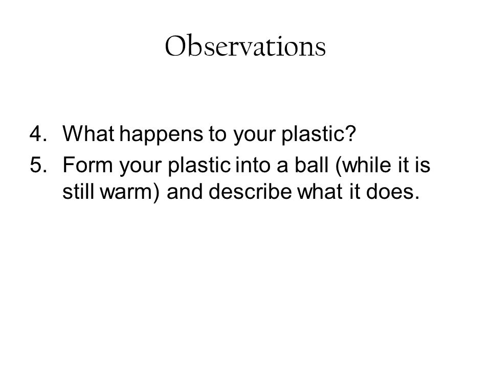 Observations What happens to your plastic