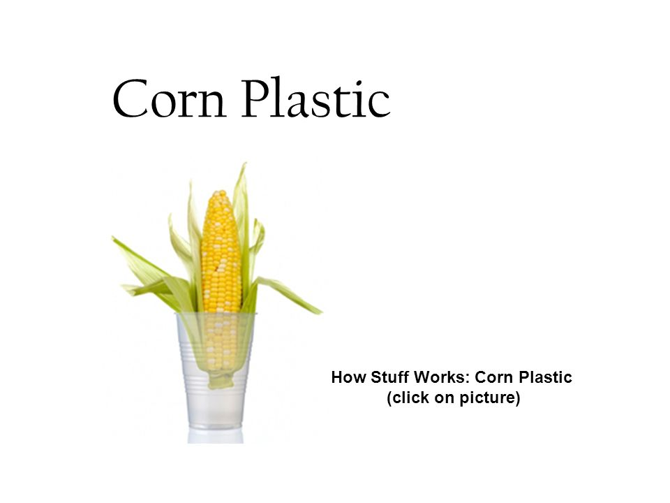 How Stuff Works: Corn Plastic