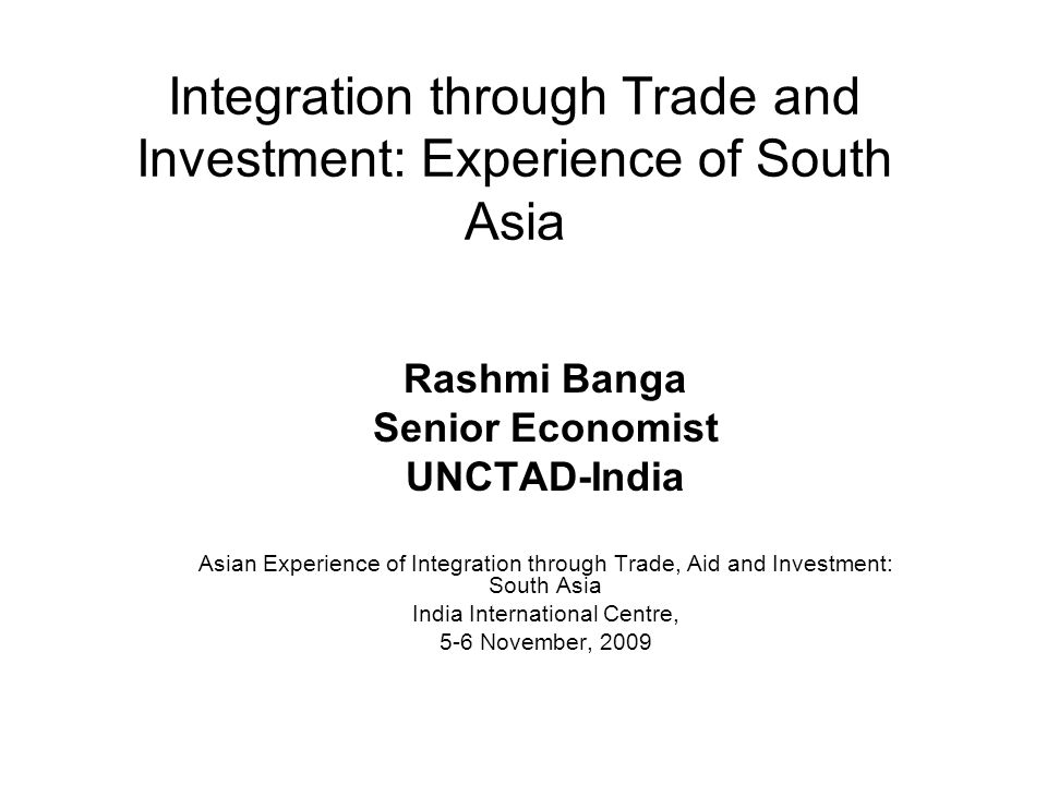 Integration through Trade and Investment: Experience of South Asia