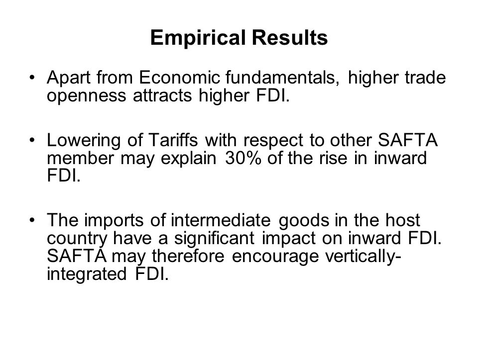 Empirical Results Apart from Economic fundamentals, higher trade openness attracts higher FDI.