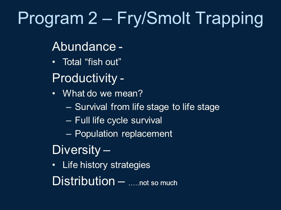 Program 2 – Fry/Smolt Trapping