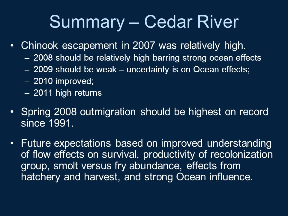 Summary – Cedar River Chinook escapement in 2007 was relatively high.