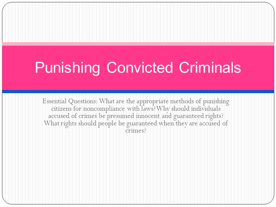 Punishing Convicted Criminals