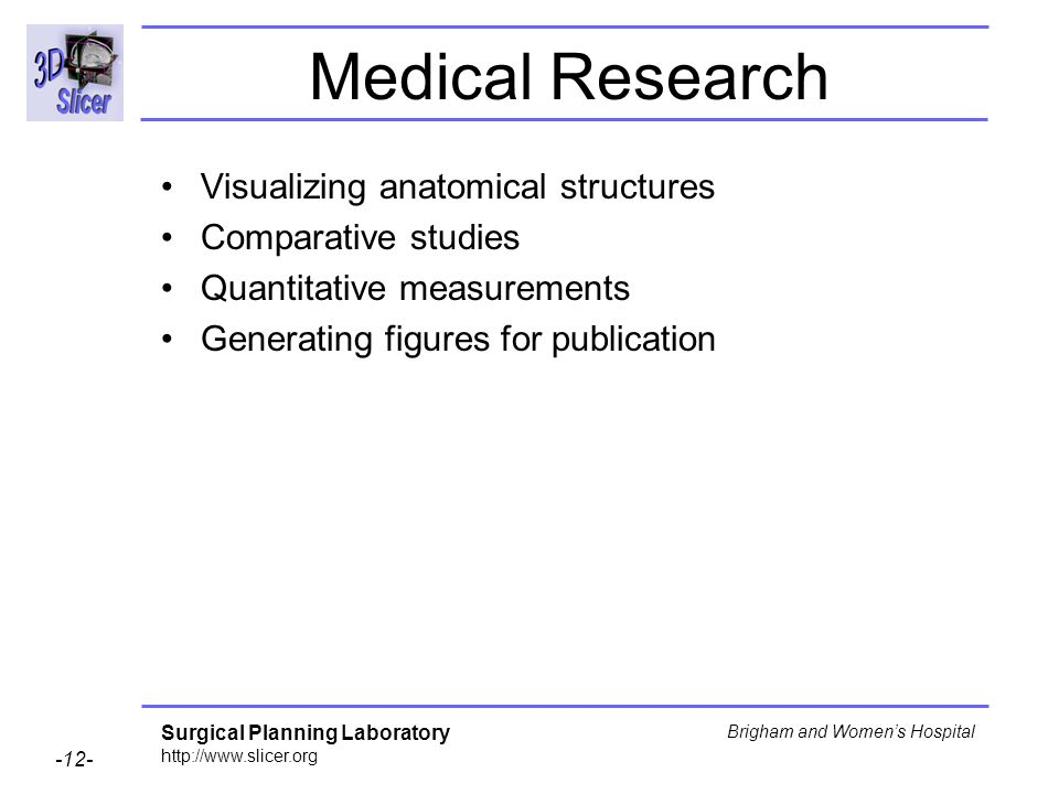 Medical Research Visualizing anatomical structures Comparative studies