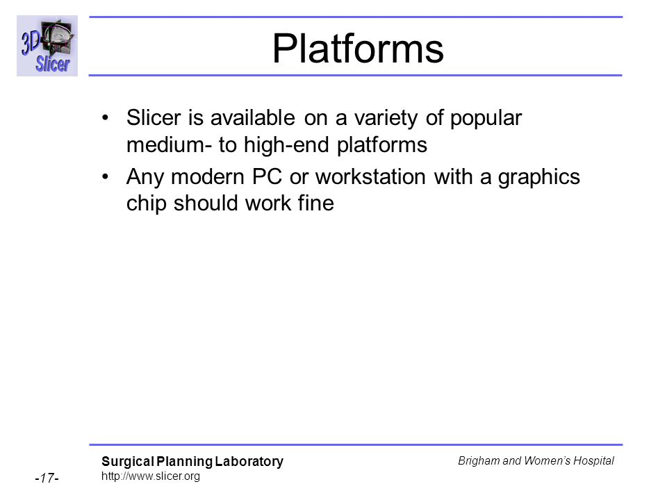 Platforms Slicer is available on a variety of popular medium- to high-end platforms.