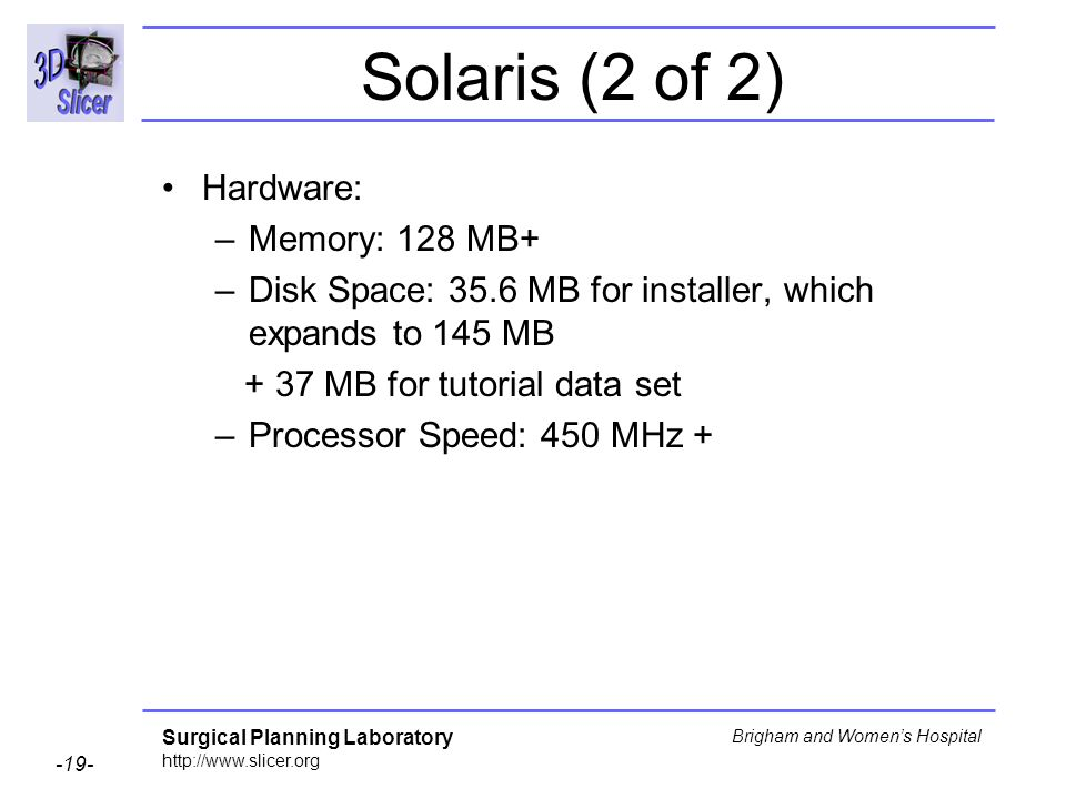Solaris (2 of 2) Hardware: Memory: 128 MB+