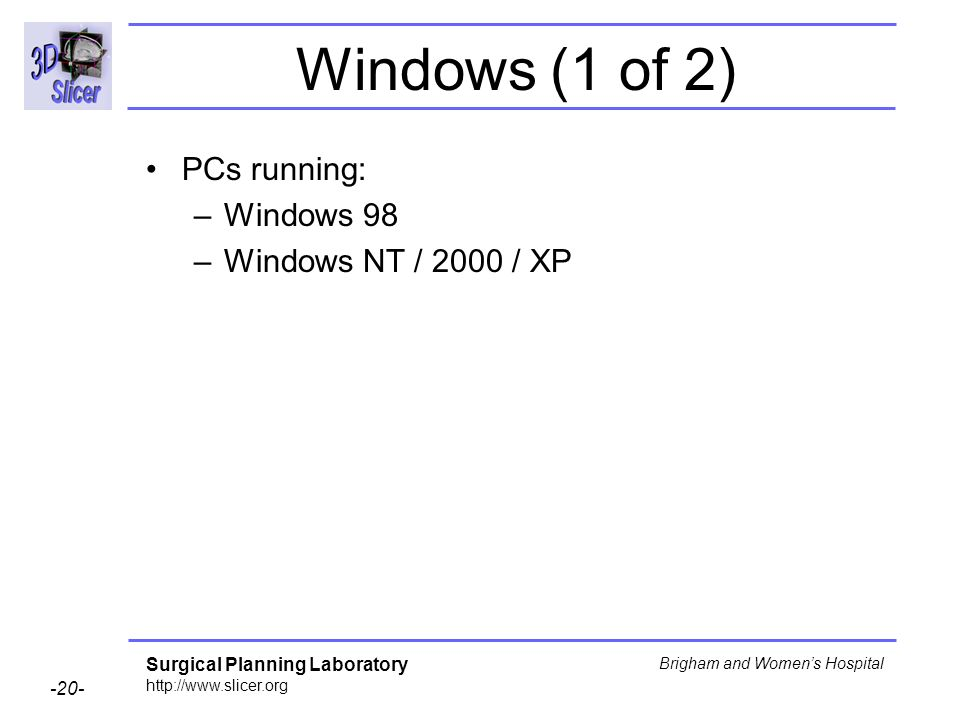 Windows (1 of 2) PCs running: Windows 98 Windows NT / 2000 / XP