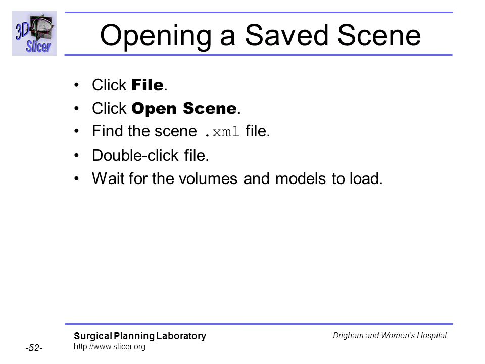 Opening a Saved Scene Click File. Click Open Scene.