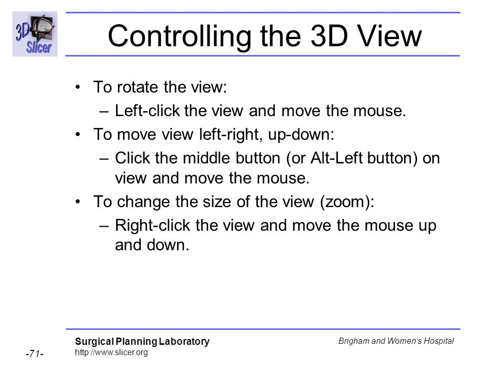 Controlling the 3D View To rotate the view: