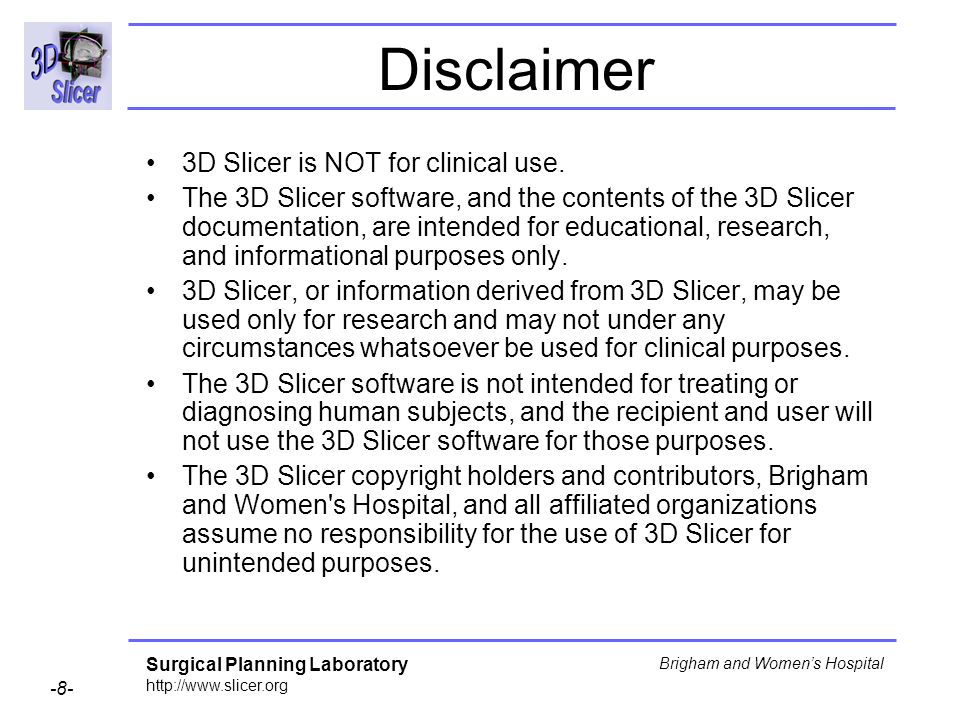 Disclaimer 3D Slicer is NOT for clinical use.