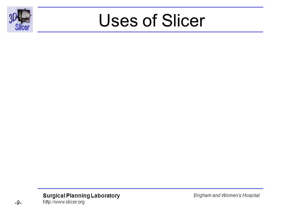 Uses of Slicer