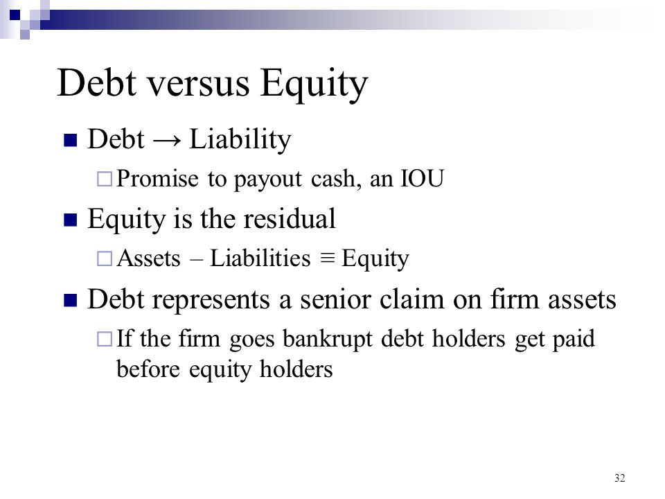debt versus equity Ederal income tax law treats debt and equity differently primarily, interest payments on debt are deductible, while dividend payments are not whether a corporate.