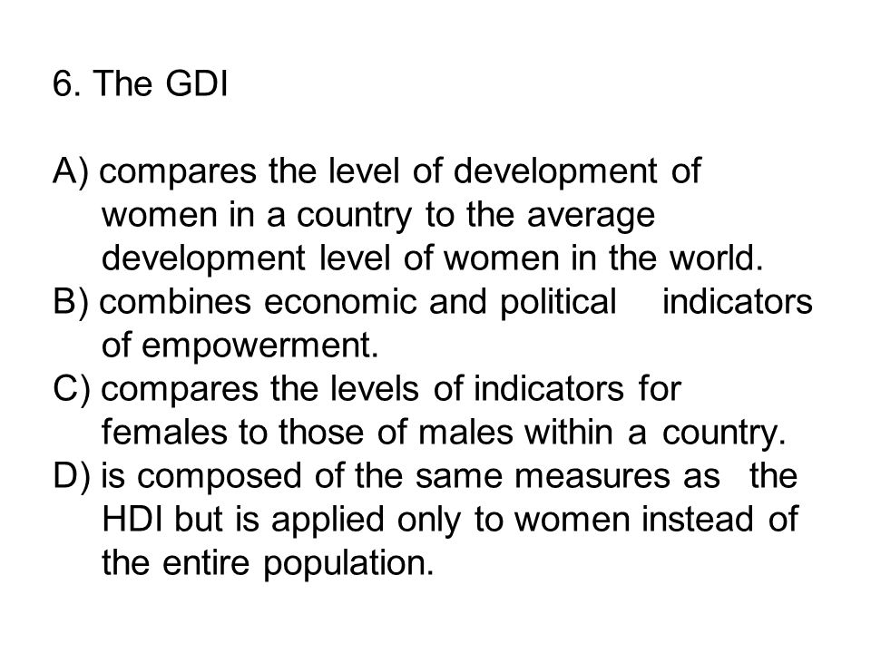 6. The GDI A) compares the level of development of