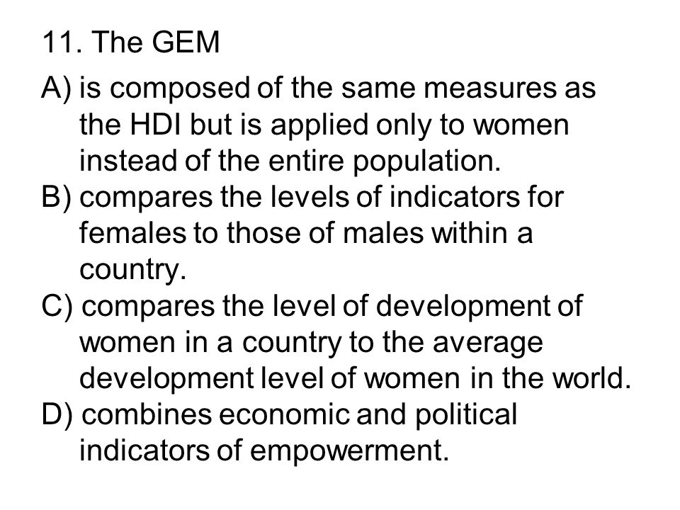 11. The GEM A) is composed of the same measures as