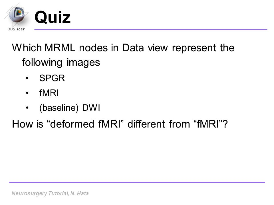 Quiz Which MRML nodes in Data view represent the following images
