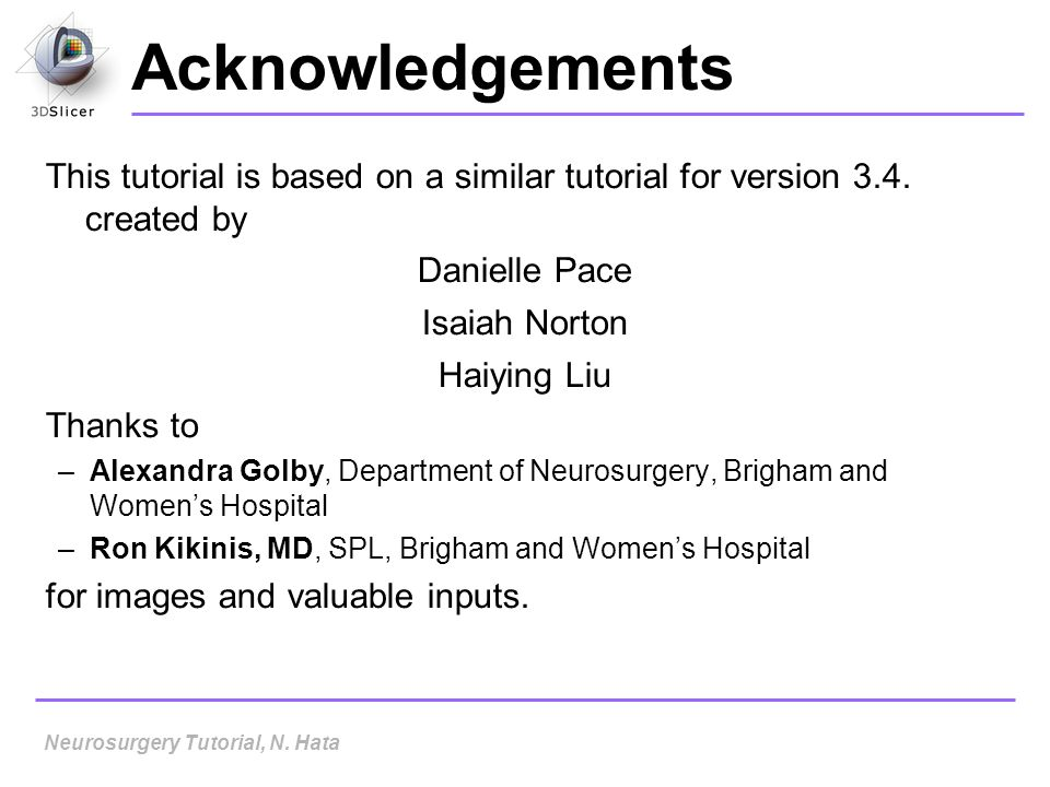 Acknowledgements This tutorial is based on a similar tutorial for version 3.4. created by. Danielle Pace.