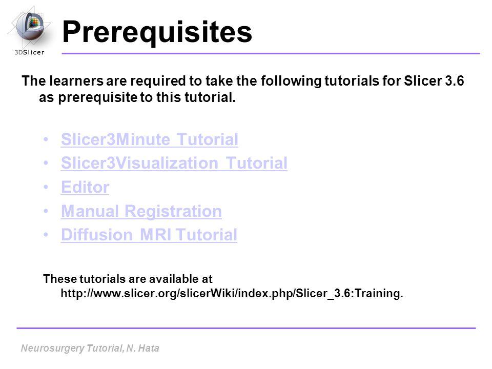 Prerequisites Slicer3Minute Tutorial Slicer3Visualization Tutorial