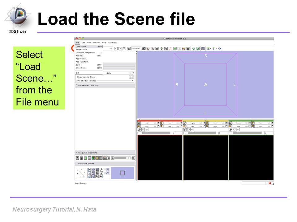 Load the Scene file Select Load Scene… from the File menu