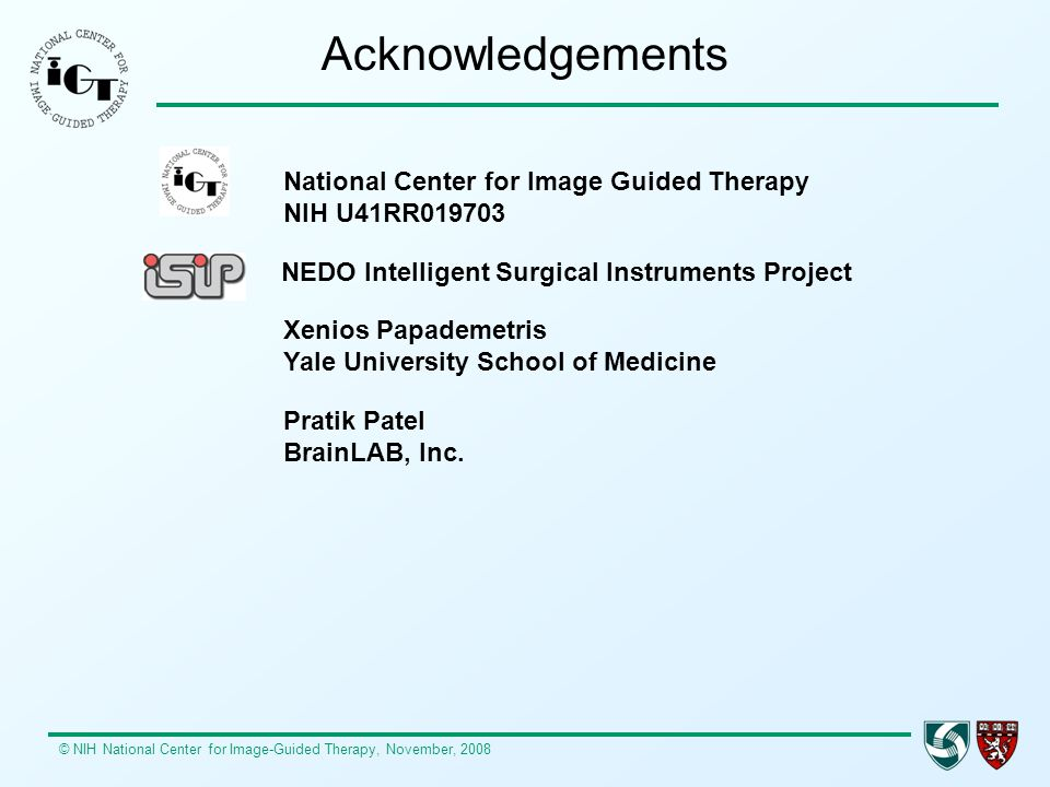 Acknowledgements National Center for Image Guided Therapy