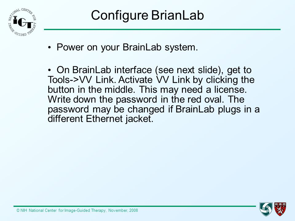 Configure BrianLab Power on your BrainLab system.