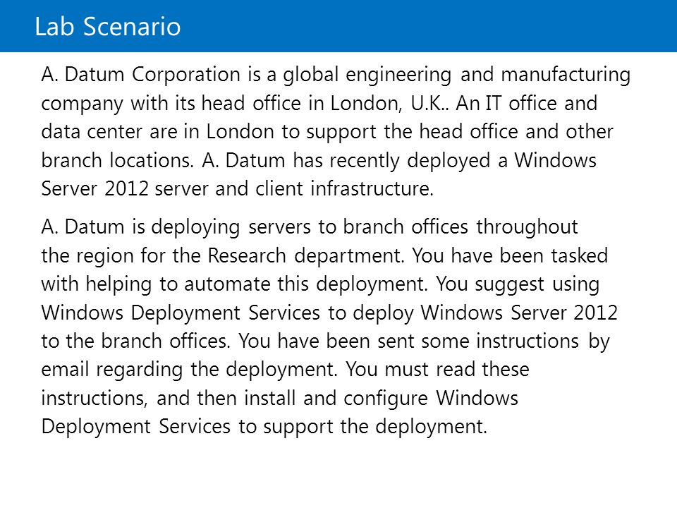 20411B Lab Scenario. 1: Deploying and Maintaining Server Images.