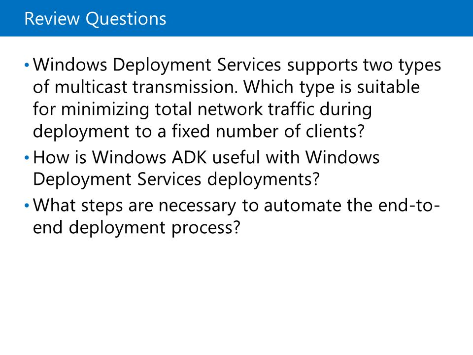 20411B Review Questions. 1: Deploying and Maintaining Server Images.