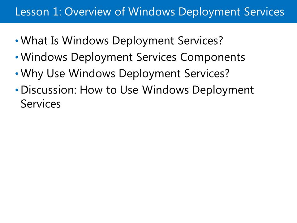 Lesson 1: Overview of Windows Deployment Services