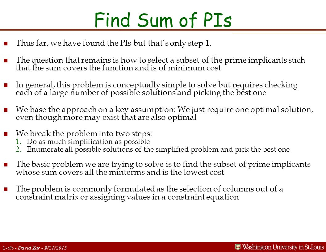 Find Sum of PIs Thus far, we have found the PIs but that's only step 1.