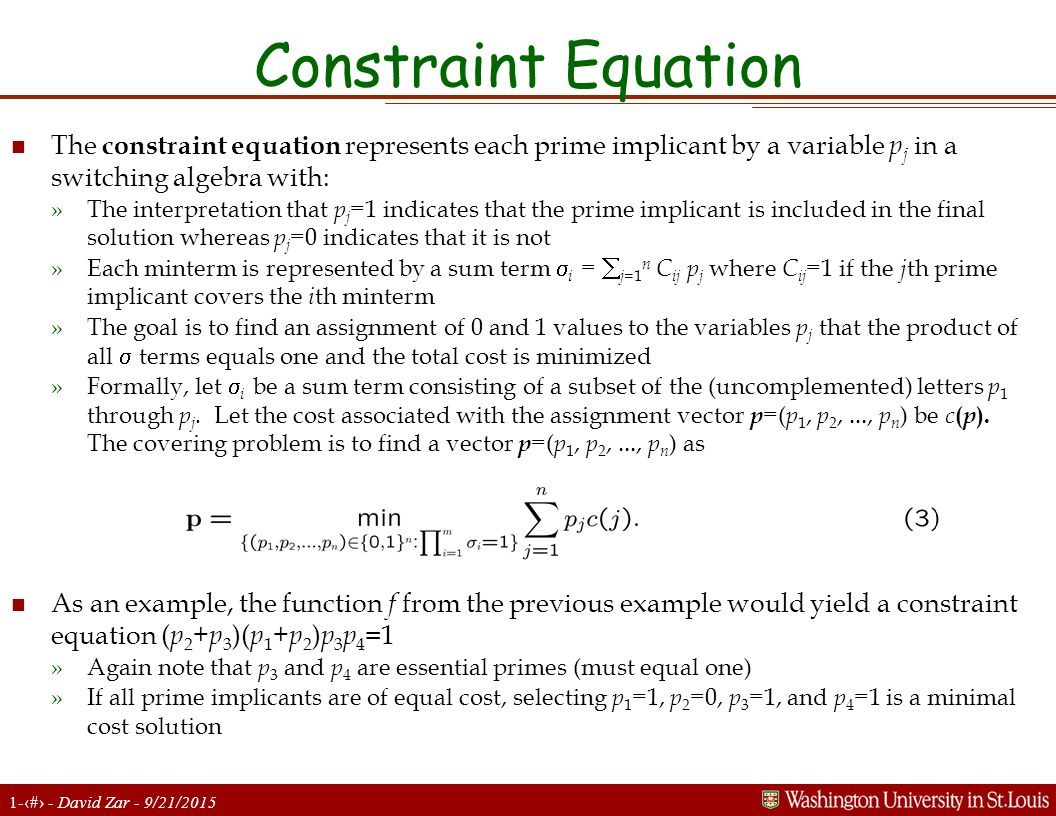 Constraint Equation The constraint equation represents each prime implicant by a variable pj in a switching algebra with: