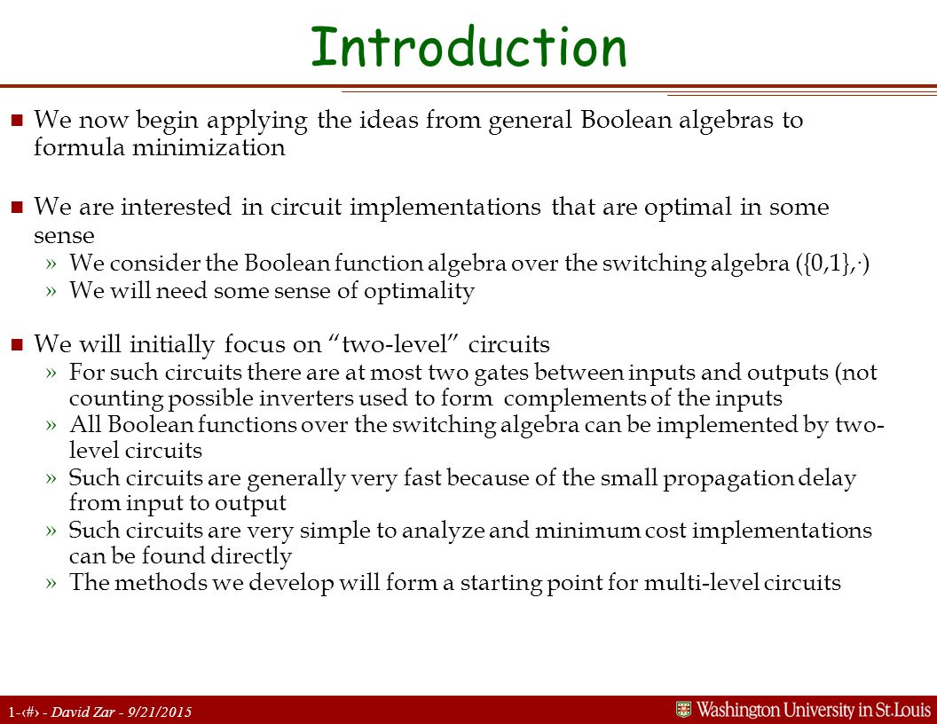 Introduction We now begin applying the ideas from general Boolean algebras to formula minimization.