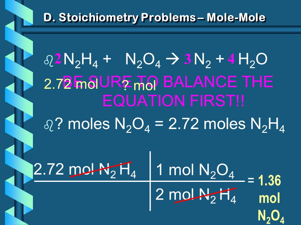 D. Stoichiometry Problems – Mole-Mole