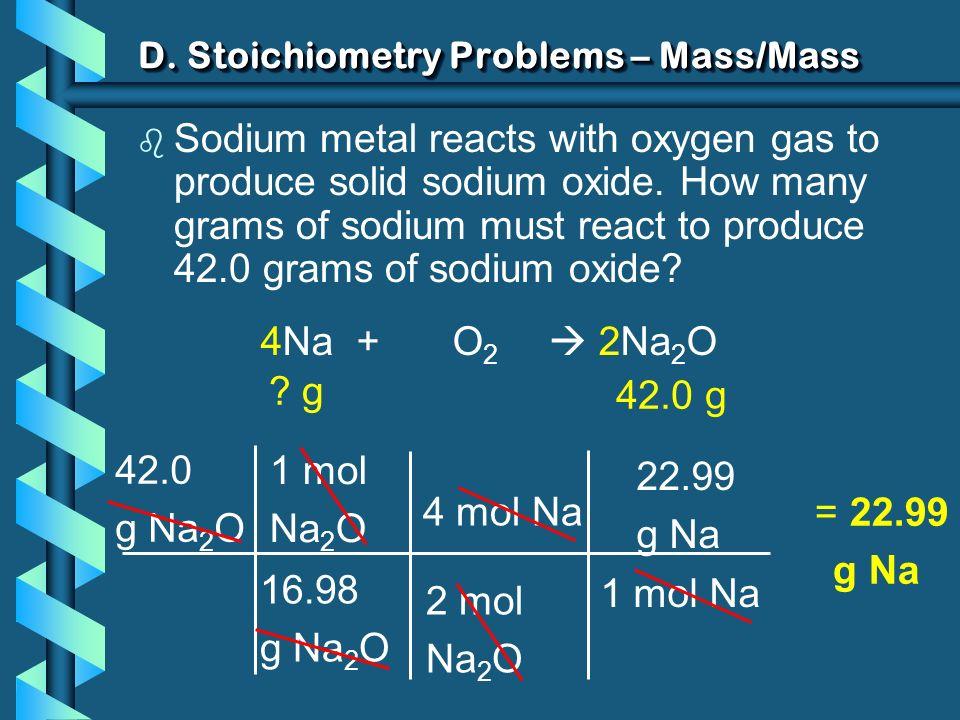 D. Stoichiometry Problems – Mass/Mass