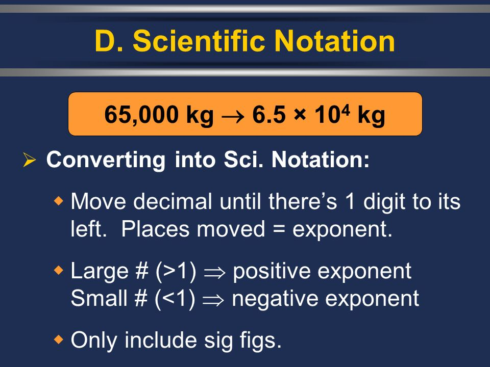 D. Scientific Notation 65,000 kg  6.5 × 104 kg