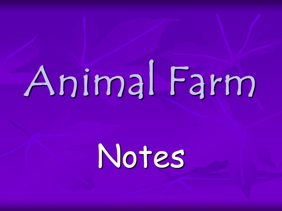 animal farm notes Animal farm questions and answers - discover the enotescom community of teachers, mentors and students just like you that can answer any question you might have on animal farm.