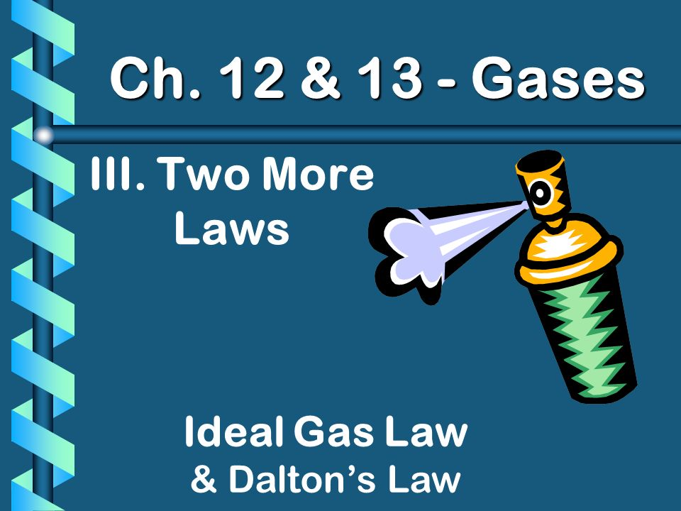Ideal Gas Law & Dalton's Law