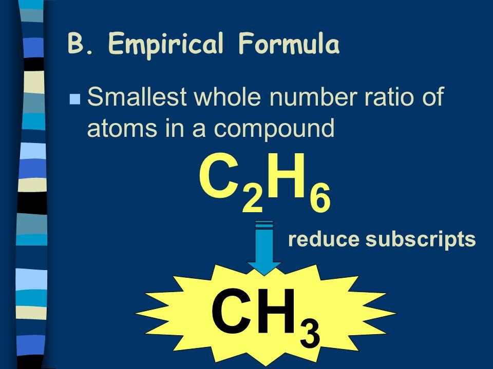 C2H6 CH3 B. Empirical Formula