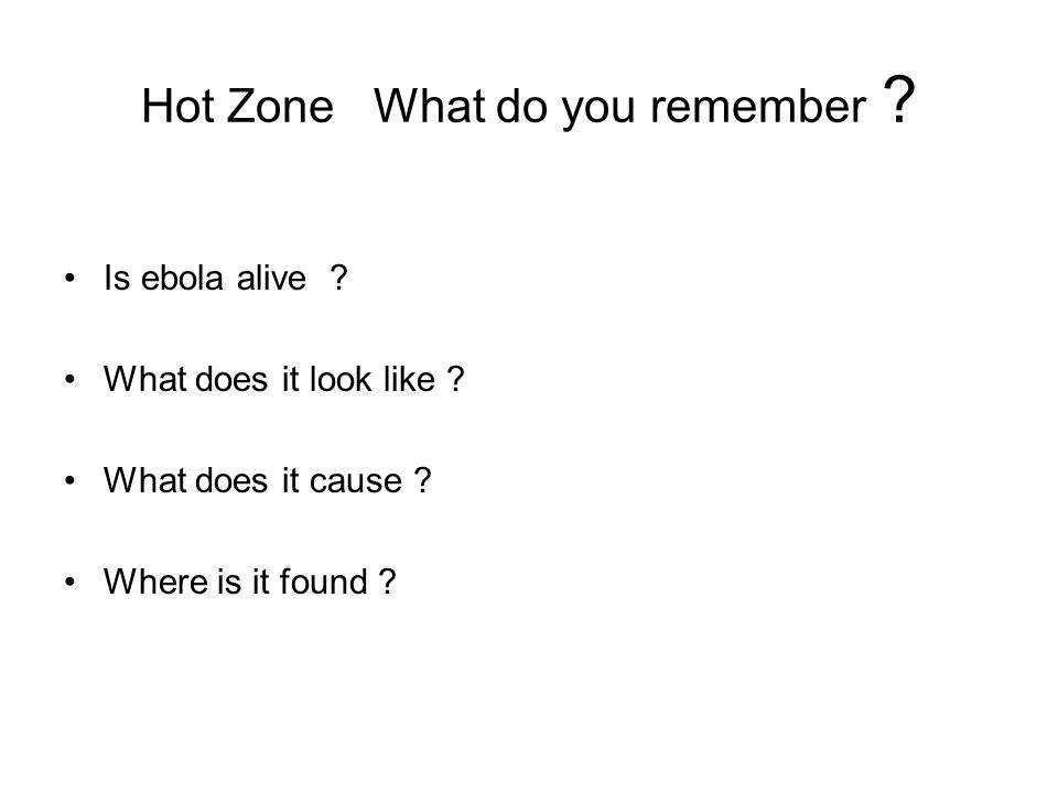 Hot Zone What do you remember