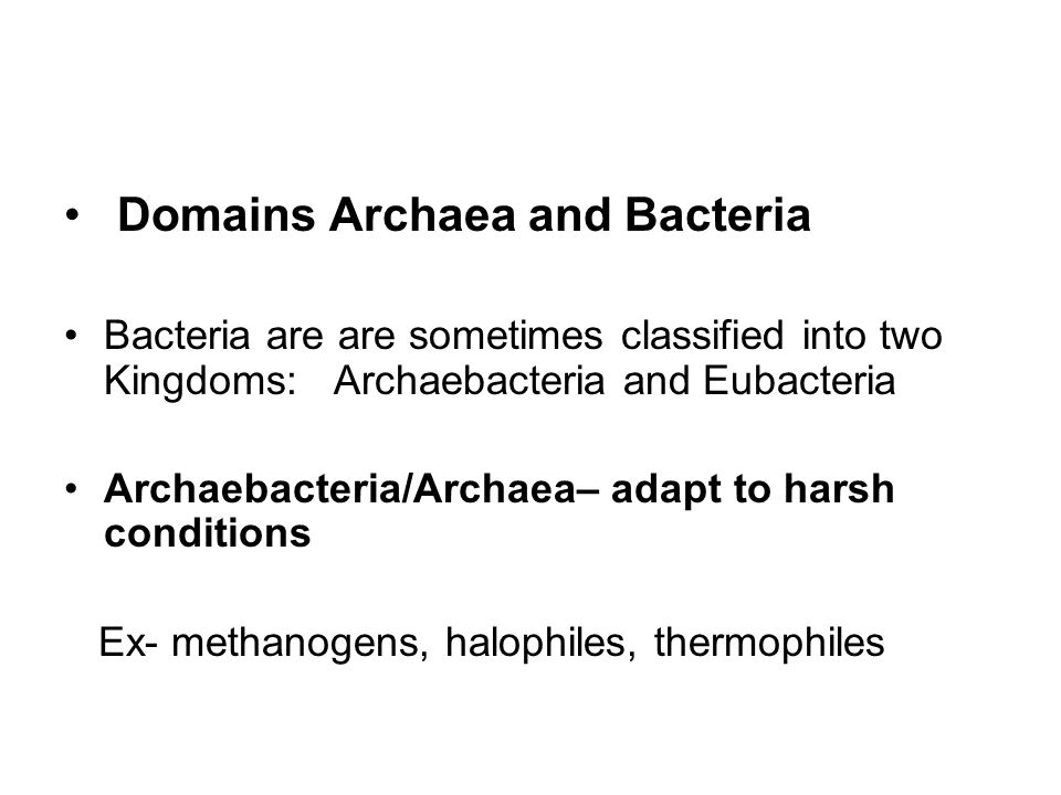 Domains Archaea and Bacteria