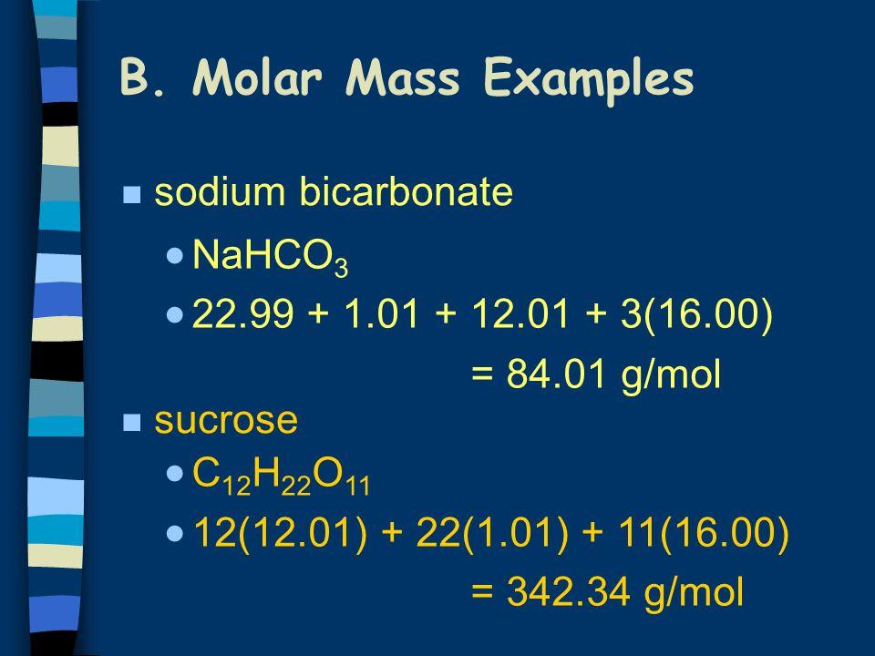 B. Molar Mass Examples sodium bicarbonate NaHCO3