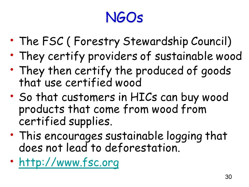 NGOs The FSC ( Forestry Stewardship Council)