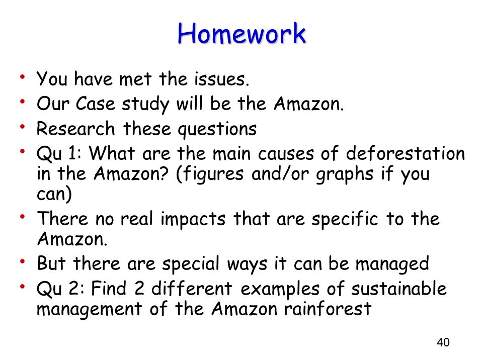 Homework You have met the issues. Our Case study will be the Amazon.