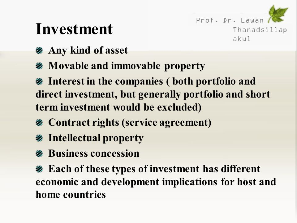 Investment Any kind of asset Movable and immovable property