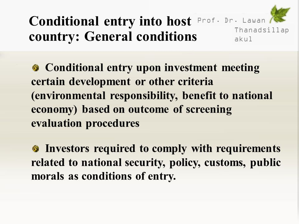 Conditional entry into host country: General conditions