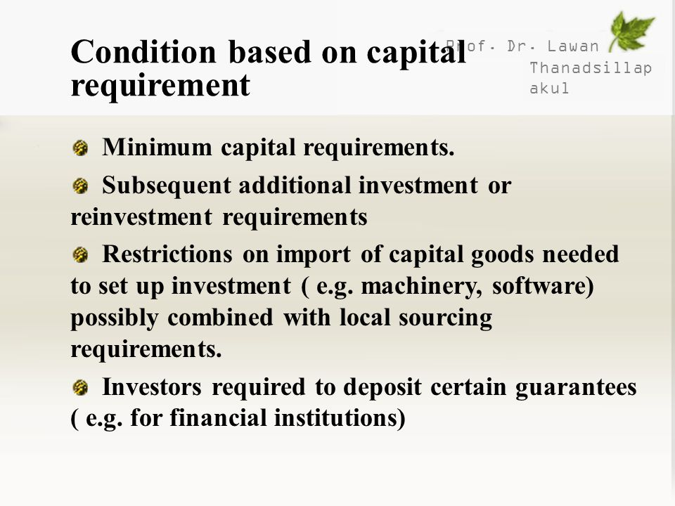 Condition based on capital requirement