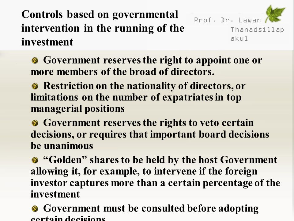 Controls based on governmental intervention in the running of the investment