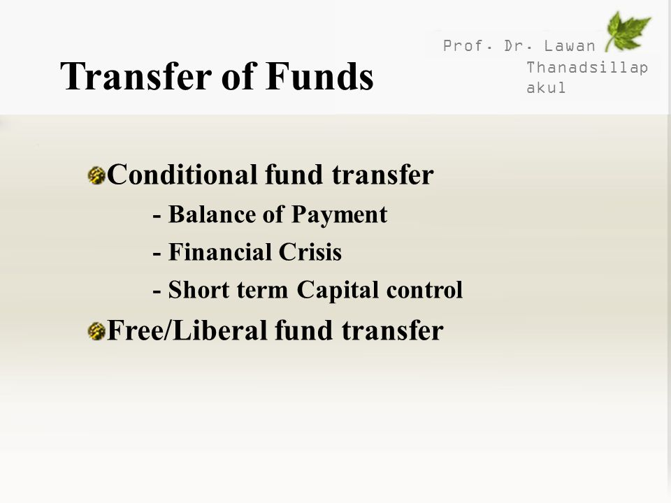Transfer of Funds Conditional fund transfer Free/Liberal fund transfer