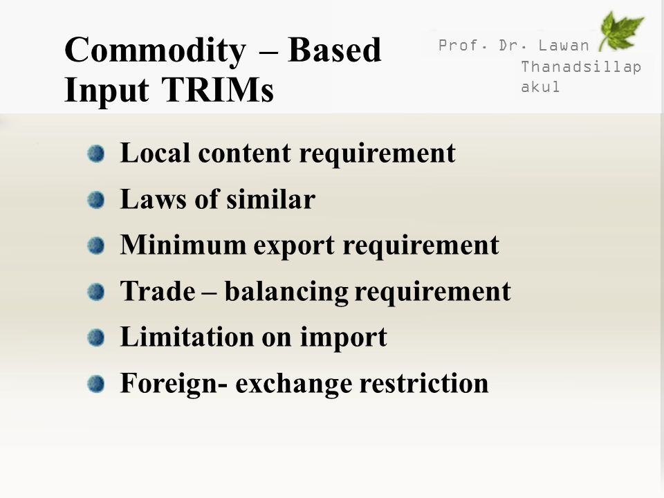 Commodity – Based Input TRIMs