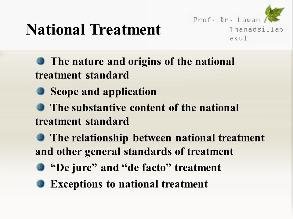 National Treatment Prof. Dr. Lawan. Thanadsillapakul. The nature and origins of the national treatment standard.