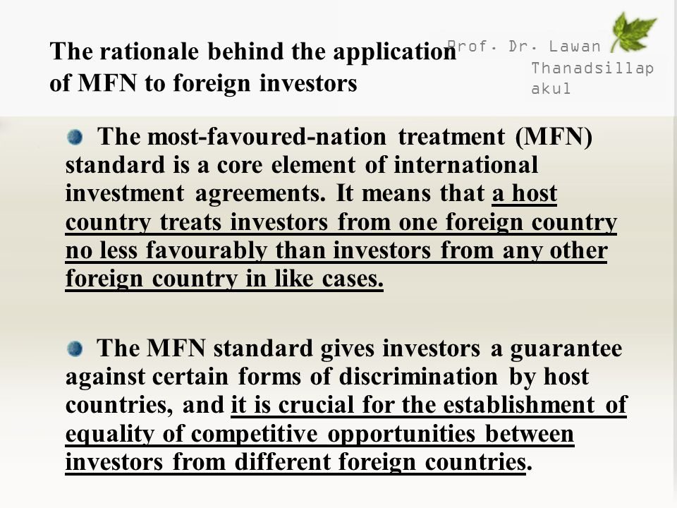The rationale behind the application of MFN to foreign investors