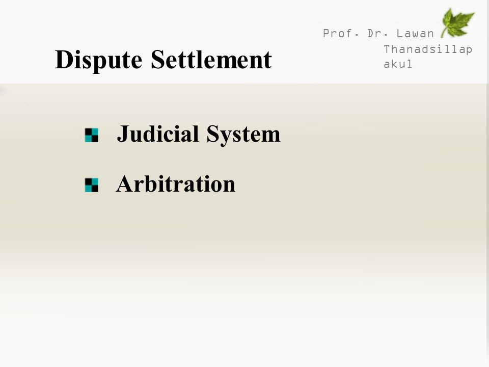 Dispute Settlement Judicial System Arbitration Prof. Dr. Lawan